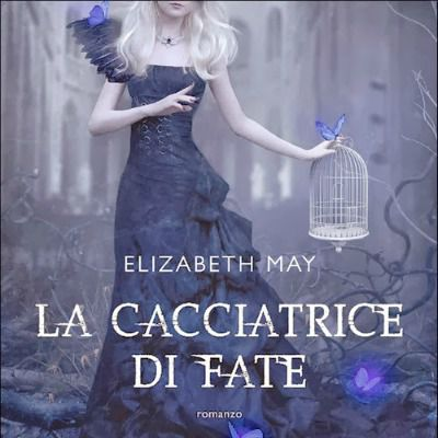 "FNM Book ""La cacciatrice di fate"" di Elizabeth May"